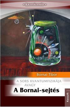 Bornai Tibor - A BORNAI SEJTÉS