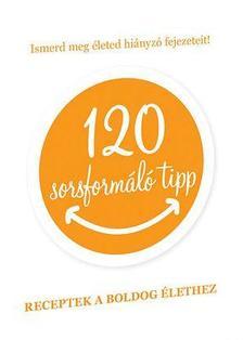 Szatm�ri N�ra - 120 sorsform�l� tipp - Receptek a boldog �lethez