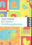 HACKE, AXEL - Der kleine Erziehungsberater [antikvár]