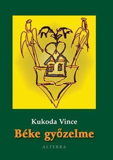 Kukoda Vince - B�KE GY�ZELME
