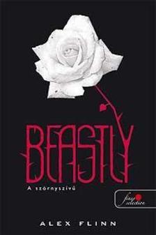 Alex Flinn - Beastly - A szörnyszívű - KEMÉNY BORÍTÓS