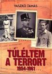 - Túléltem a terrort 1954-1961