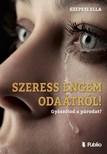 Ella Szepesi - SZERESS ENGEM ODA�TR�L ! - Gy�szolod a p�rodat ? [eK�nyv: epub,  mobi]
