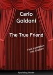 Anna Cuffaro Carlo Goldoni, - The True Friend - English Translation of Il vero amico [eK�nyv: epub,  mobi]