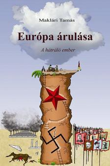 Makl�ri Tam�s - EUR�PA �RUL�SA - A H�TR�L� EMBER