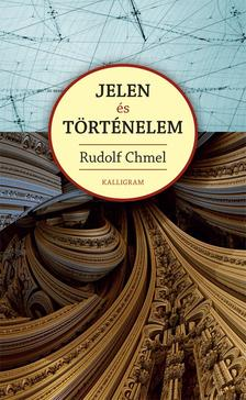Rudolf Chmel - Jelen �s t�rt�nelem