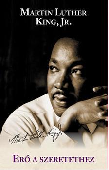 Martin Luther King Jr - Er� a szeretethez