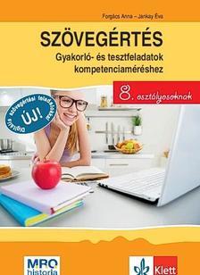 Forg�cs Anna - Jankay �va - Sz�veg�rt�s - gyakorl�- �s tesztfeladatok kompetenciam�r�shez 8. oszt�lyosoknak