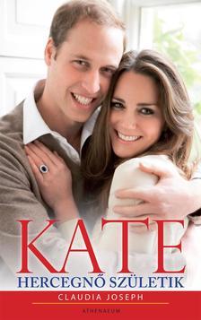 Claudia Joseph - KATE - Hercegnő születik