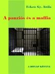 Attila Fekete Gy. - A panziós és a maffia [eKönyv: pdf,  epub,  mobi]