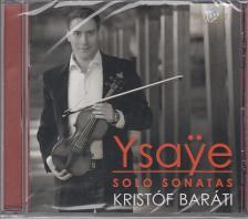 YSAYE - SOLO SONATAS CD BAR�TI KRIST�F