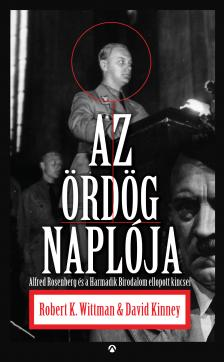 Robert Wittmann - David Kinney - Az �rd�g napl�ja - Alfred Rosenberg �s a Harmadik Birodalom ellopott titkai