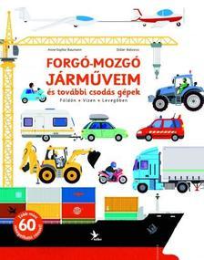 Didier Balicevic - Anne-Sophie Baumann - Forgó-mozgó járműveim és további csodás gépek - Földön - Vízen - Levegőben