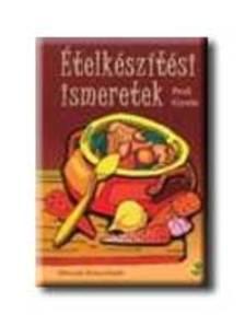 Pető Gyula - 21955/MK ÉTELKÉSZÍTÉSI ISMERETEK