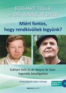 Eckhart Tolle - Dr. Wayne  W. Dyer - Mi�rt fontos, hogy rendk�v�liek legy�nk?-DVD-mell�klettel-2.kiad�s