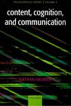 SALMON, NATHAN - Content,  Cognition,  and Communication - Philosophical Papers,  Vol,  2,  [antikv�r]