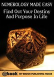 House My Ebook Publishing - Numerology Made Easy: Find Out Your Destiny And Purpose In Life [eK�nyv: epub,  mobi]
