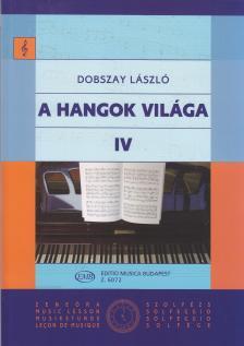 DOBSZAY LÁSZLÓ - A HANGOK VILÁGA IV.