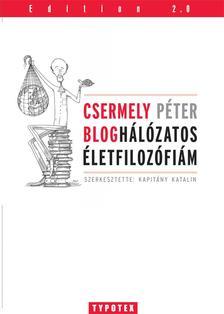 Csermely P�ter - Kapit�ny Katalin szerk. - Blogh�l�zatos �letfiloz�fi�m