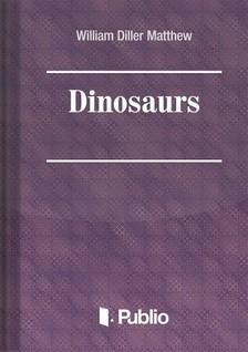 Matthew W. D. - Dinosaurs [eK�nyv: pdf, epub, mobi]