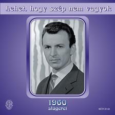 - Lehet, hogy sz�p nem vagyok - 1960 sl�gerei