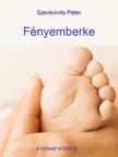 Szenkovits P�ter - F�nyemberke [eK�nyv: pdf,  epub,  mobi]