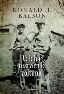 Ronald H. Balson - Valaha testv�rek voltunk #