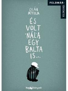 Ol�h Attila - �s volt n�la egy balta is...