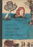 Jonathan Swift - Gulliver utazása Lilliputban [antikvár]