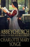 Yonge Charlotte Mary - Abbeychurch: Or Self Control and Self Conceit [eK�nyv: epub,  mobi]