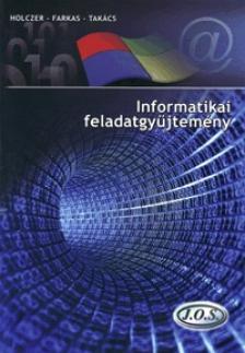 Holczer-Farkas-Tak�cs - INFORMATIKAI FELADATGY�JTEM�NY (3.KIAD�S)