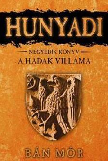 B�N M�R - HUNYADI - A HADAK VILL�MA - NEGYEDIK K�NYV