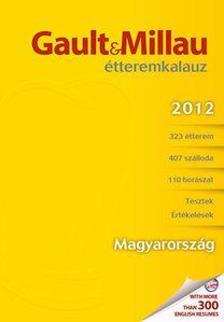 Moln�r B. Tam�s (szerk.) - Gault&Millau �tteremkalauz 2012 - Magyarorsz�g
