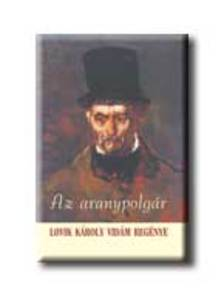 LOVIK K�ROLY - AZ ARANYPOLG�R