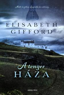 Elisabeth Gifford - A tenger h�za