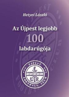 Hetyei L�szl� - Az �jpest legjobb 100 labdar�g�ja