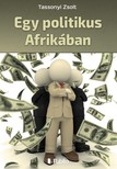Zsolt Tassonyi - Egy politikus Afrikában [eKönyv: epub,  mobi]