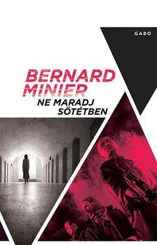 Bernard Minier - Ne maradj sötétben