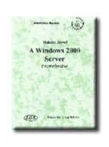 HOLCZER JÓZSEF-BENKOVICS VIKTO - A Windows 2000 Server - Internet és Intranet