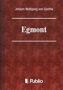 von Goethe Johann Wolfgang - Egmont [eKönyv: pdf, epub, mobi]