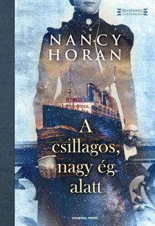 Nancy Horan - A csillagos, nagy �g alatt #