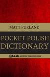 Purland Matt - Pocket Polish Dictionary [eKönyv: epub,  mobi]