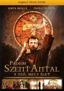 - P�DUAI SZENT ANTAL - A SZ�, MELY �GET