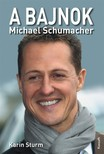 Karin Sturm - A bajnok - Michael Schumacher  [eK�nyv: epub, mobi]
