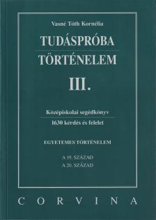 VASN� T�TH KORN�LIA - TUD�SPR�BA - T�RT�NELEM III.