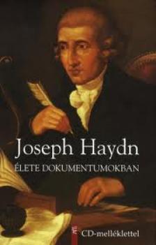. - Joseph Haydn élete dokumentumokban (CD-melléklettel)
