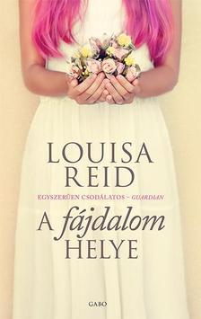 Louisa Reid - A f�jdalom helye