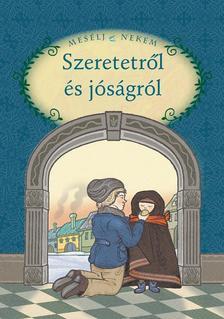 �ssze�ll. �s szerk.: Luzsi Marg� - MES�LJ NEKEM 6. SZERETETR�L �S J�S�GR�L
