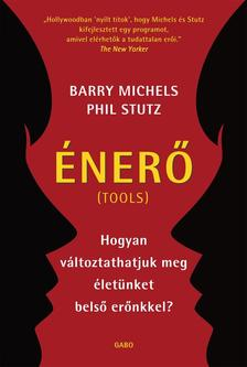 Barry Michels - Phil Stutz - Énerő