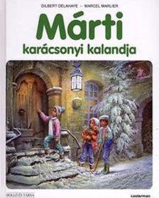 Gilbert Delahaye, Marcel Marlier - Márti karácsonyi kalandja